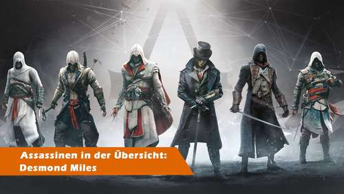 Assassin's Creed: Die Assassinen in der Übersicht - Desmond Miles