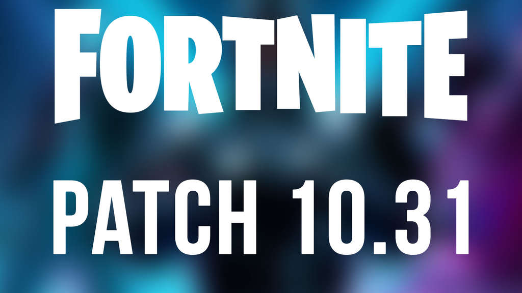 """Fortnite"": Patch 10.31"