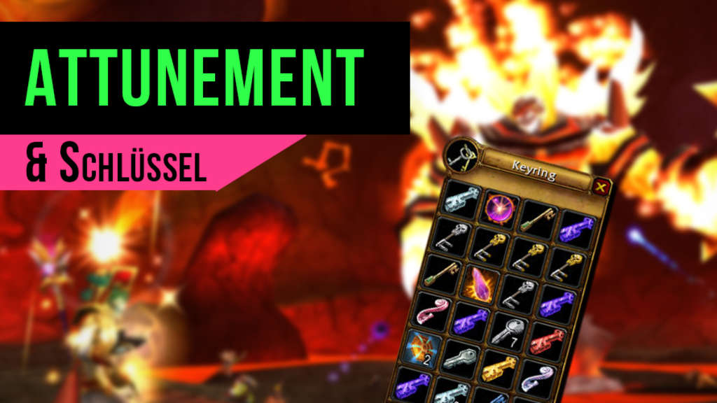 wow-worldofwarcraft-wowclassic-worldofwarcraftclassic-attunement-guides-guide-schlüssel-keys-dungeon-instanz-raids