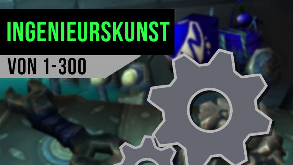 WoW Classic: Ingenieurskunst Level Guide - So lernt ihr Skill 1-300